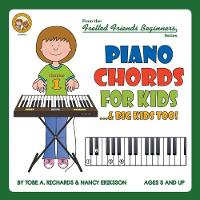 Piano Chords for Kids...& Big Kids Too! by Tobe a Richards