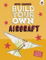 Build Your Own Aircraft Super Engineer by Rob Ives