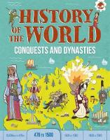 Conquests and Dynasties History of the World by John Farndon