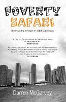 Poverty Safari Understanding the Anger of Britain's Underclass by Darren McGarvey