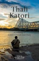 Thali Katori An Anthology of Scottish South Asian Poetry by Bashabi Fraser