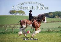 For Love of the Clydesdale Horse by Heidi M. Sands