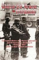 Waffen-Ss Armour in Normandy The Combat History of Ss Panzer Regiment 12 and Ss PanzerjaGer Abteilung 12, Normandy 1944, Based on Their Original War Diaries by Norbert Szamveber
