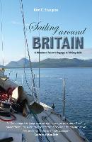 Sailing Around Britain - A Weekend Sailor's Voyage in 50 Day Sails 2nd edition by Kim Sturgess