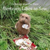 Bertram Likes to Sew by Karin Celestine