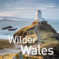 Wilder Wales Compact Edition by Julian Rollins