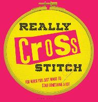 Really Cross Stitch For when you just want to stab something a lot by