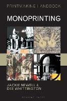Monoprinting by Dee Whittington, Jackie Newell