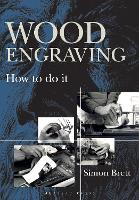 Wood Engraving How to Do It by Simon Brett