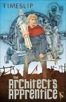 The Architect's Apprentice by Theodore Rowland-Entwistle