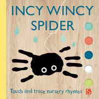 Incy Wincy Spider Touch & Trace Nursery Rhymes by Emily Bannister