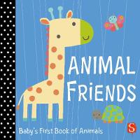 Animal Friends Baby's First Book of Animals by Susie Brooks