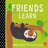 Friends Learn Baby's First Book of Concepts by Dawn Machell