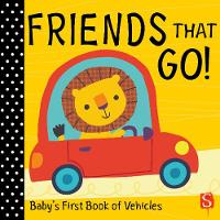 Friends that go! Baby's First Book of Vehicles by Susie Brooks