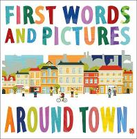 First Words & Pictures: Around Town by Margot Channing