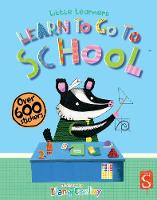 Little Learners: Going To School by Margot Channing, Ilana Exelby