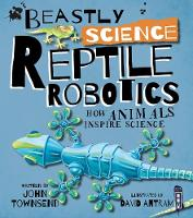 Beastly Science: Reptile Robotics by John Townsend