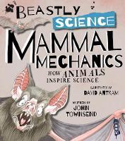 Beastly Science: Mammal Mechanics by John Townsend
