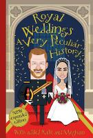 Royal Weddings, A Very Peculiar History With added Meghan Markle by Fiona Macdonald