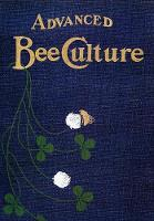 Advanced Bee-Culture Its Methods and Management by W Hutchinson