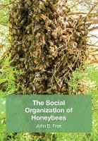 The Social Organisation of Honeybees by John B Free