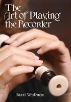 The Art of Playing the Recorder by Daniel Waitzman