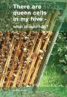 There Are Queen Cells in My Hive - What Should I Do? by Wally Shaw