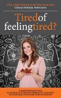 Tired of Feeling Tired? by Tina Christoudias-Spyrou