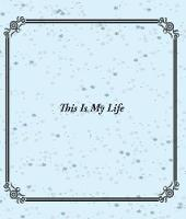 This Is My Life by Lesley Carolan