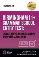 Birmingham 11+ Grammar School Entry Test: English, Maths, Verbal Reasoning & Non-Verbal Reasoning In-depth Revision & Sample Practice Questions for the 11+ Birmingham Grammar School Entry Test by How2Become