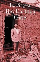The Earthen Gate by Jia Pingwa