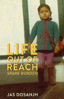 Life Out Of Reach Life Out Of Reach, Spare Burden Bk 1 Spare Burden by