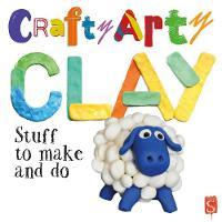 Crafty Arty Clay by Mark Bergin