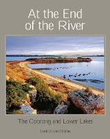 At the End of the River The Coorong and Lower Lakes by David Paton
