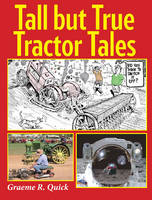 Tall But True Tractor Tales by Graeme R. Quick