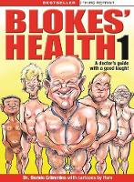 Blokes' Health 1 A Doctors Guide with a Good Laugh! by Bernie Crimmins