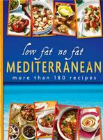 Low Fat No Fat Mediterranean More Than 180 Recipes by Justine Harding