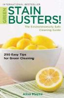 Green Stain Busters The Environmentally Safe Cleaning Guide by Alisa Mayne