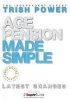Age Pension Made Simple by Trish Power