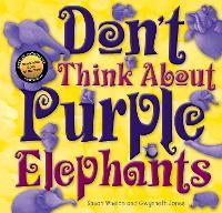 Don't Think About Purple Elephants by Susanne Merritt