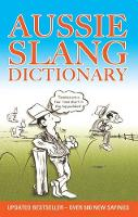 Aussie Slang Dictionary 13th Edition by Lolla Stewart