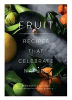 Fruit Recipes that celebrate nature by Bernadette Worndl