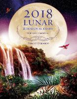 2018 Lunar & Seasonal Diary Northern Hemisphere by Stacey (Stacey Demarco) Demarco