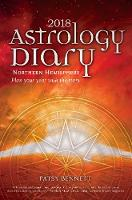 2018 Astrological Diary Plan Your Year with the Stars Northern Hemisphere by Patsy (Patsy Bennett) Bennett