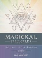 Magickal Spellcards Craft - Cast - Activate - Empower by Lucy (Lucy Cavendish) Cavendish