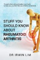 Stuff You Should Know about Rheumatoid Arthritis by Dr Irwin Lim