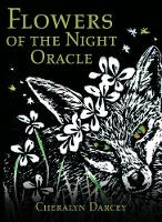 Flowers of the Night Oracle by Cheralyn (Cheralyn Darcey) Darcey