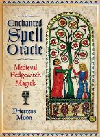 Enchanted Spell Oracle Medieval Hedgewitch Magick by Priestess (Priestess Moon) Moon