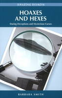 Hoaxes and Hexes Daring Deceptions and Mysterious Curses by Barbara Smith