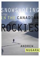 Snowshoeing in the Canadian Rockies by Andrew J. Nugara